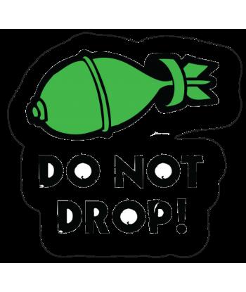 """Sticker """"Do Not Drop"""""""