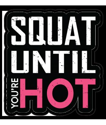 """Sticker """"Squat Until You're..."""